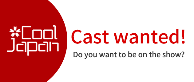 cool japan Cast wanted!